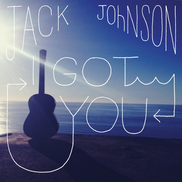 Jack Johnson - 'I Got You'