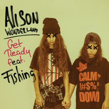 Alison Wonderland - Get Ready (Feat. Fishing)