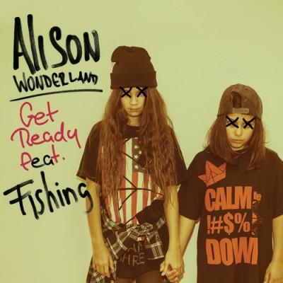 Alison Wonderland - Get Ready (Feat. Fishing)