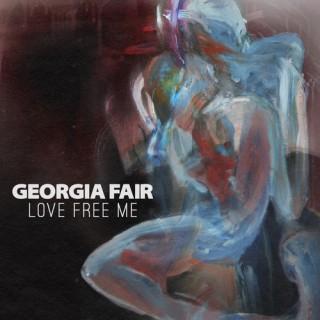 Georgia Fair - 'Love Free Me'